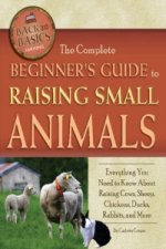 Complete Beginner´s Guide to Raising Small Animals