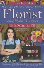 How to Open and Operate a Financially Successful Florist and Floral Business Both On-Line and Off