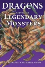 Dragons and Other Legendary Monsters