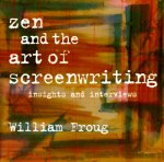 Zen and the Art of Screenwriting