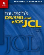 Murach´s OS/390 and Z/OS JCL