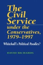 Civil Service Under the Conservatives, 1979-97