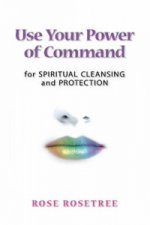 Use Your Power of Command for Spiritual Cleansing & Protecti