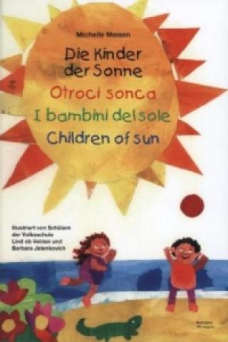 Die Kinder der Sonne. Otroci sonca. I bambini del sole; Children of sun