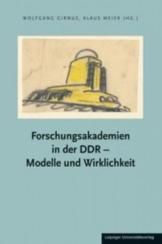 Forschungsakademien in der DDR - Modelle und Wirklichkeit