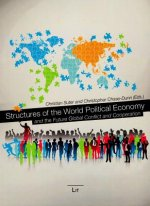 Structures of the World Political Economy and the Future Global Conflict and Cooperation