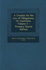 Treatise on the Law of Obligations, or Contracts, Volume 1