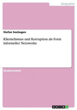 Klientelismus und Korruption als Form informeller Netzwerke