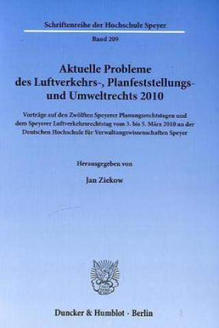 Aktuelle Probleme des Luftverkehrs-, Planfeststellungs- und Umweltrechts 2010