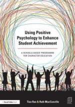 Using Positive Psychology to Enhance Student Achievement