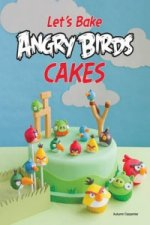 Let´s Make Angry Birds Cakes