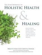 Home Reference to Holistic Health and Healing