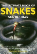 Ultimate Book of Snakes and Reptiles