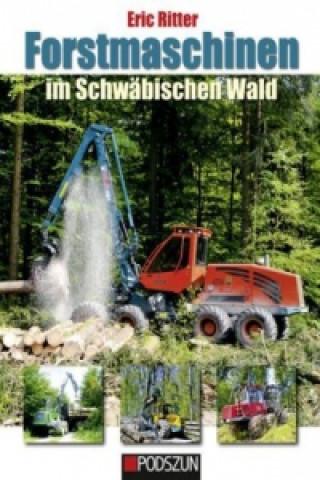 Forstmaschinen im Schwäbischen Wald
