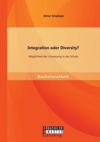 Integration Oder Diversity? Moglichkeit Der Umsetzung in Der Schule