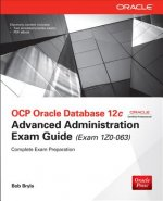 OCP Oracle Database 12C Advanced Administration Exam Guide (