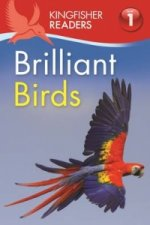 Kingfisher Readers: Brilliant Birds (Level 1: Beginning to R
