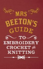 Mrs Beeton's Guide to Embroidery