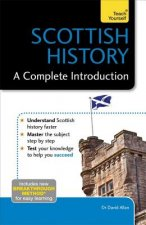 Scottish History: A Complete Introduction: Teach Yourself