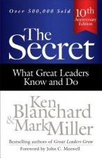 Secret: What Great Leaders Know and Do
