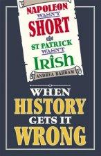 Napoleon Wasn't Short and St Patrick Wasn't Irish