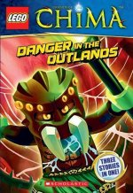 Lego Legends of Chima: Danger in the Outlands (Chapter Book