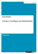Acid Jazz. Grundlagen und Musikbeispiele