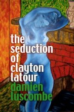 Seduction of Clayton Latour