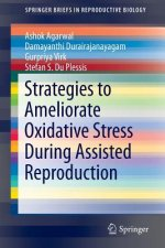 Strategies to Ameliorate Oxidative Stress During Assisted Reproduction, 1