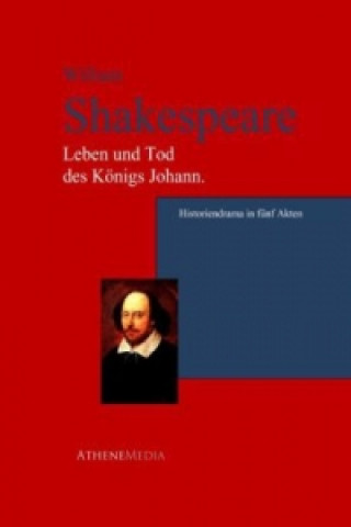 Leben und Tod des Königs Johann.