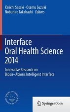Interface Oral Health Science 2014, 1