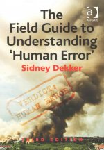 Field Guide to Understanding 'Human Error'