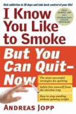 I Know You Like to Smoke, But You Can Quit Now