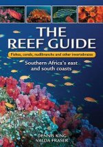 Reef Guide to Fishes, Corals, Nudibranchs and Other Invertebrates