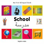 My First Bilingual Book - School - English-Arabic