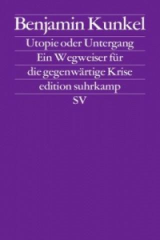 Utopie oder Untergang