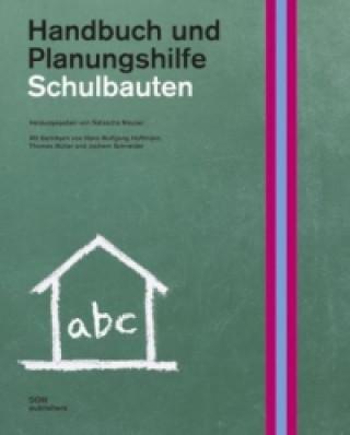 Schulbauten. Handbuch und Planungshilfe