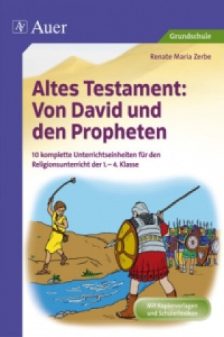 Altes Testament - Von David und den Propheten