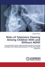 Risks of Television Viewing Among Children With and Without ADHD