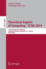 Theoretical Aspects of Computing - ICTAC 2014