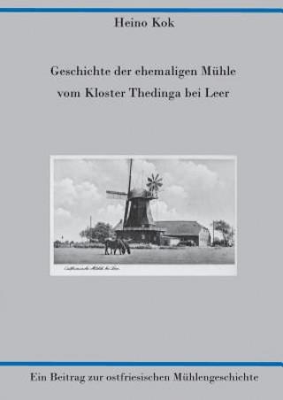 Geschichte der ehemaligen Muhle vom Kloster Thedinga bei Leer