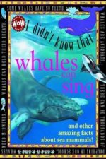 I Didn't Know That...Some Whales Can Sing