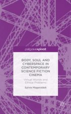 Soul and Cyberspace in Contemporary Science Fiction Cinema