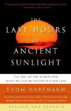 Last Hours of Ancient Sunlight: Revised and Updated Third Edition