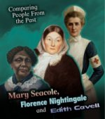 Mary Seacole, Florence Nightingale and Edith Cavell