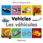 My First Bilingual Book - Vehicles - English-French