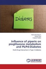 Influence of piperin on pioglitazone metabolism and Pk/Pd:Diabetes