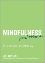 Mindfulness Pocket Book: Your Step by Step Guide t o a Calmer Life