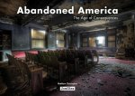 Abandoned America: The Age of Consequences