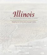 Illinois: Mapping the Prairie State Through History